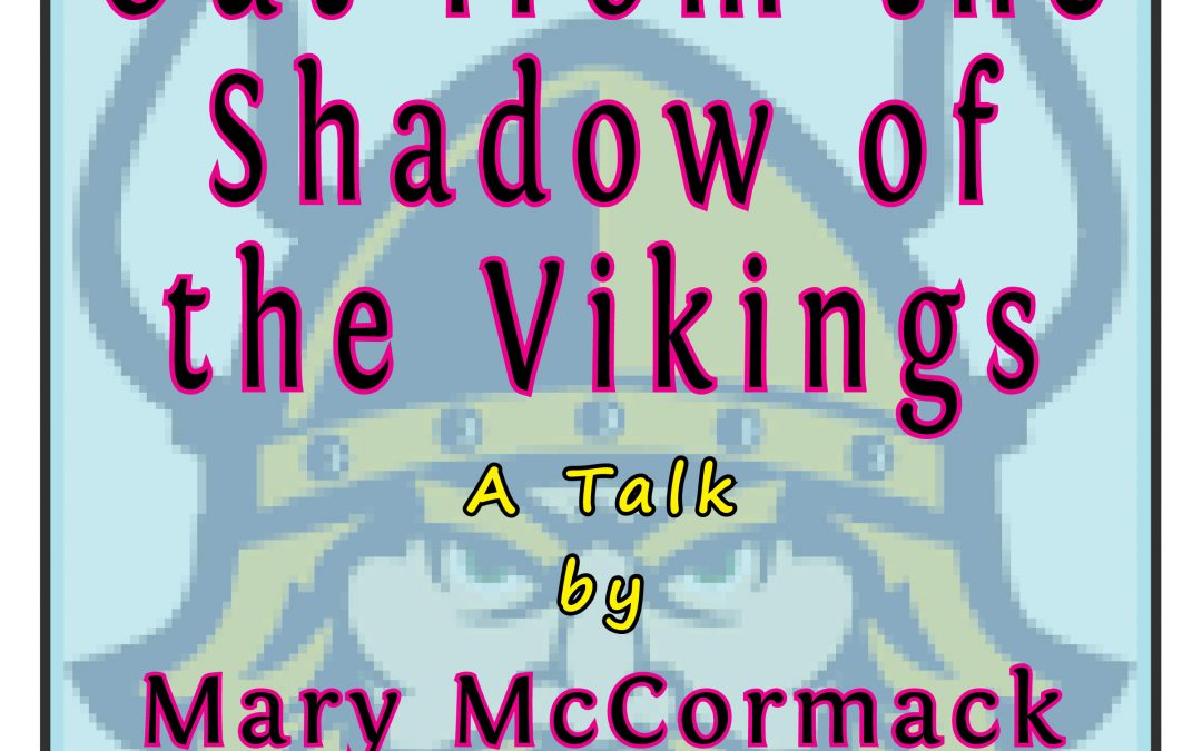 Out of the Shadow of the Vikings